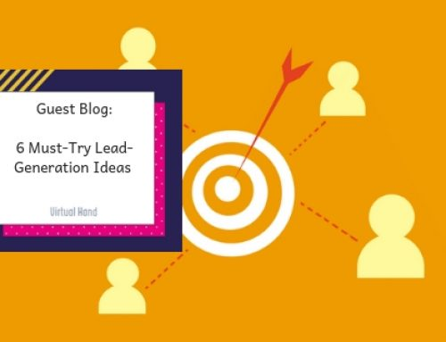 6 Must-Try Lead-Generation Ideas For Your Content Marketing Strategy