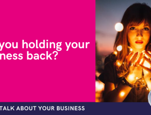 Are you holding your business back?