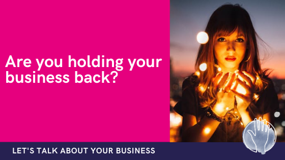 holding your business back