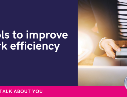 Are you using the right tools to improve work efficiency?