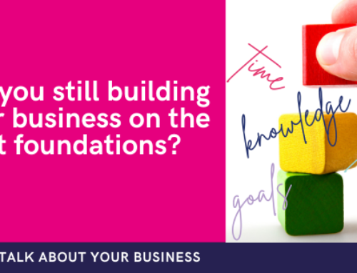 Building your business on the right foundations