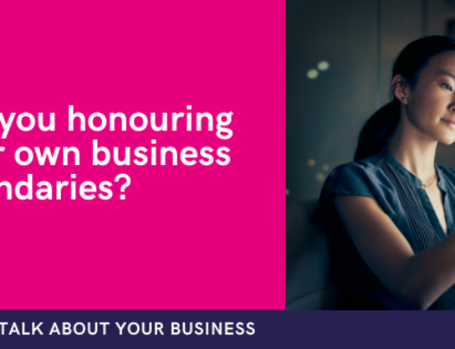 Are you honouring your own business boundaries?
